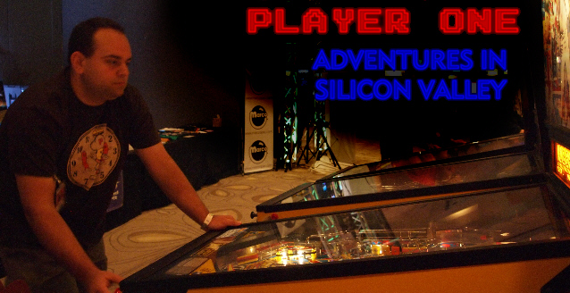 Player One - Adventures in Silicon Valley